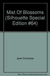 Mist Of Blossoms (Silhouette Special Edition #64)