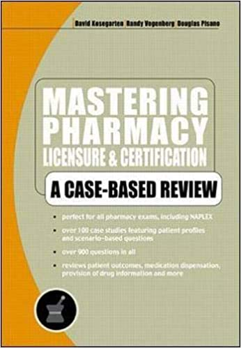 Mastering Pharmacy Licensure & Certification: A Case-based, 1st Edition