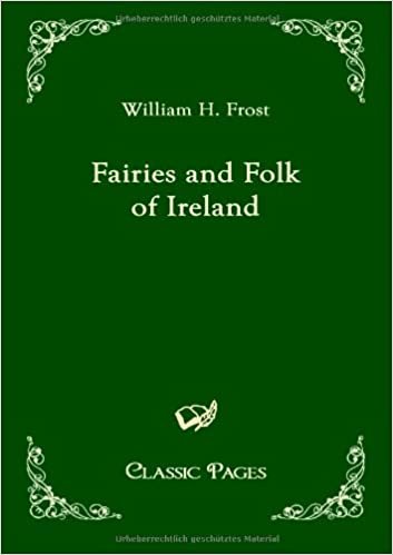 Book Fairies and Folk of Ireland (Classic Pages)