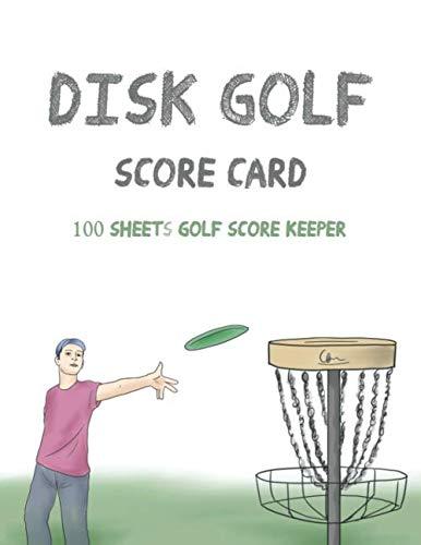 Disc Golf Score Card, 100 Sheets Golf Score Keeper: Golf Notebook, Golf Scorebook, Golf Scorecard Book
