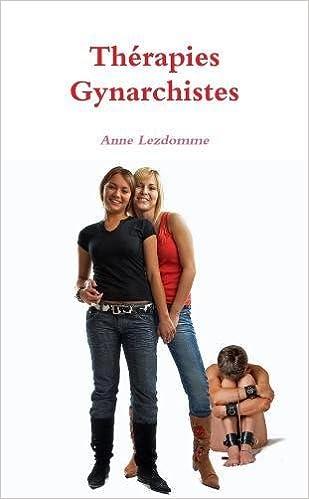 Thérapies Gynarchistes - Anne Lezdomme 2017
