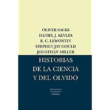 Historias de la ciencia y el olvido/ Histories of science and oblivion