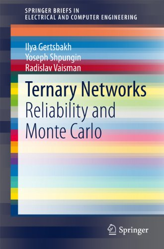Download Ternary Networks: Reliability and Monte Carlo (SpringerBriefs in Electrical and Computer Engineering) Pdf