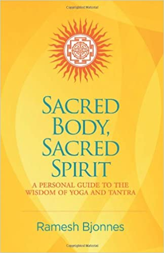 Sacred Body Sacred Spirit A Personal Guide To The Wisdom Of Yoga