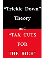 """Trickle Down"""" Theory and """"Tax Cuts for the Rich"""