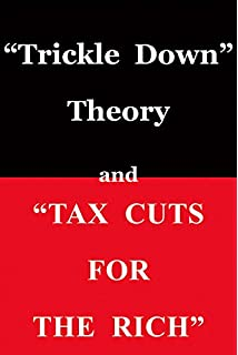 dismantling america and other controversial essays thomas sowell trickle down theory and tax cuts for