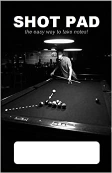 Shot Pad - The easy way to take notes in Pocket Billiards and Pool Download Epub Now