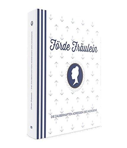 Förde Fräulein: Kiels zauberhafte Adressen - Band 2
