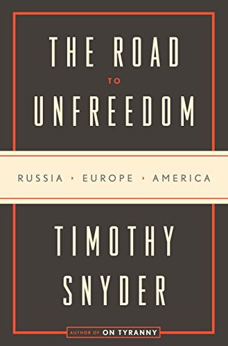 Pdf Politics The Road to Unfreedom: Russia, Europe, America