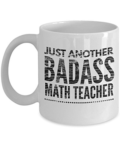 Just Another Badass Math Teacher Mug - Cool Coffee Cup