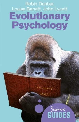 Evolutionary Psychology: A Beginner's Guide (Beginner's Guides) by Robin Dunbar (28-Apr-2005) Paperback