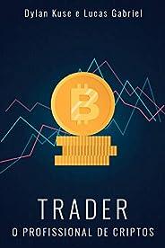 Trader: O profissional de criptos (Portuguese Edition)