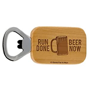 Gone For a Run Run Done Beer Now Maple Bottle Opener