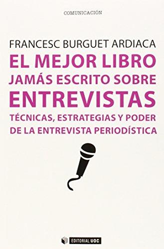 Descargar Libro Mejor Libro Jamás Escrito Sobre Entrevistas,el Francesc Burguet Ardiaca