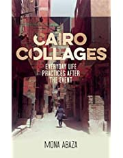 Cairo collages: Everyday life practices after the event
