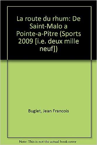 Télécharger en ligne La Route du rhum : De Saint-Malo à Pointe-à-Pitre (Sports 2009) pdf, epub