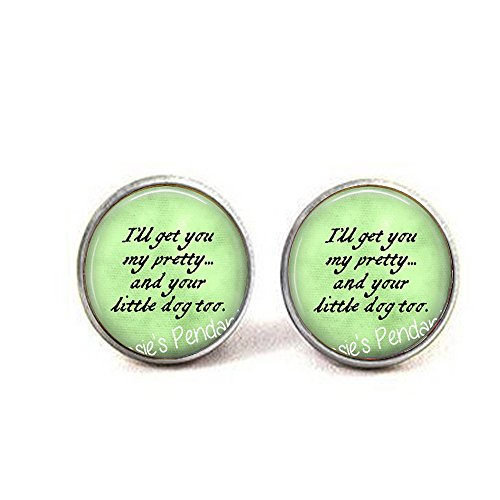- I'll get You My Pretty.and Your Little Dog Too. Wicked Witch of The West Quote - Wizard of oz Jewelry - Ruby Slippers Earrings