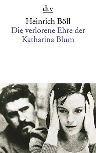 Die Verlorene Ehre Der Katharina Blum  Oder  Wie Gewalt Entstehen Und Wohin Sie Führen Kann Erzählung