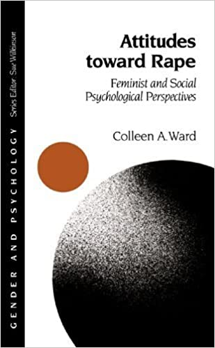 Attitudes toward Rape: Feminist and Social Psychological Perspectives (Gender and Psychology series) by Colleen A. Ward (1995-08-15)