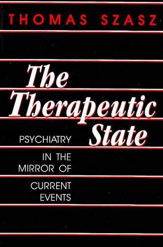 The Therapeutic State: Szasz, Thomas: 9780879752422: Amazon.com: Books