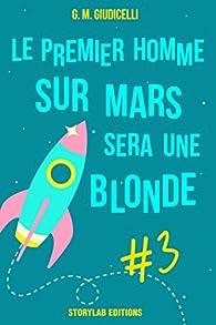 Le premier homme sur Mars sera une blonde, épisode 3 par G.M. Giudicelli