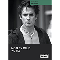 MOTLEY CRUE The dirt (French Edition)