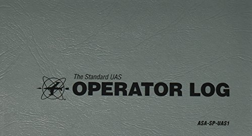 The Standard UAS Operator Logbook: The Standard Pilot Logbooks Series (#ASA-SP-UAS)