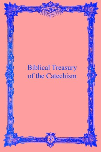 Download Biblical Treasury of the Catechism pdf epub
