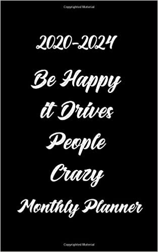 Amazon.com: 2020-2024 Be Happy it Drives People Crazy ...