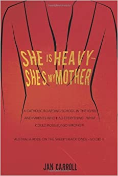 Book She is Heavy - She's My Mother by Carroll, Jan (2012)