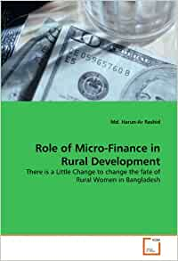 Role Of Micro Finance In Rural Development There Is A