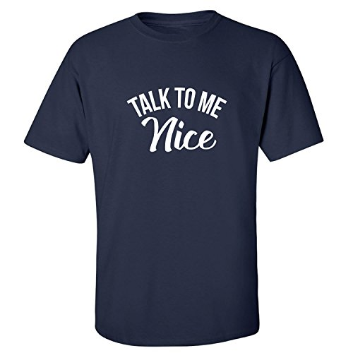Talk to Me Nice Adult T-Shirt in Navy - XXXX-Large ()