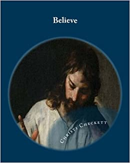 Believe: Foundational Truths of the First Century Church