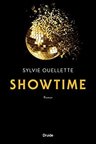 Showtime par Sylvie Ouellette