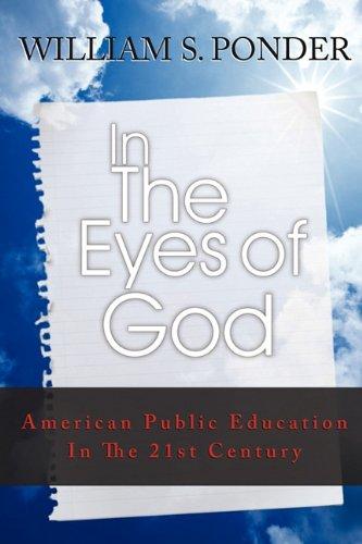 Download In the Eyes of God: American Public Education in the Twenty-First Century pdf epub