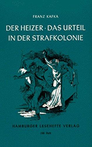 Der Heizer / Das Urteil / In der Strafkolonie