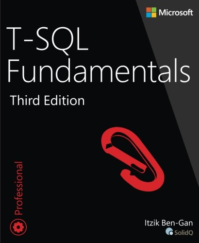 T-SQL Fundamentals (3rd Edition) (Microsoft Sql Server 2012 Step By Step)