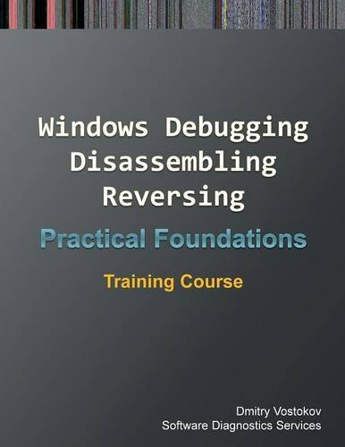 Practical Foundations of Windows Debugging, Disassembling, Reversing: Training Course by Opentask