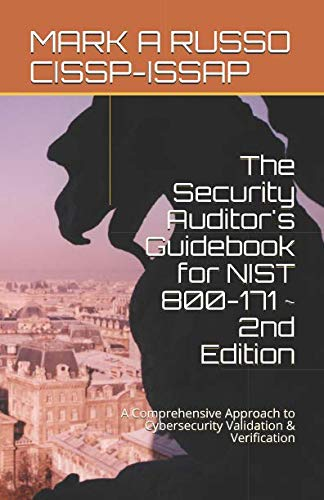 The Security Auditor's Guidebook for NIST 800-171 ~ 2nd Edition: A Comprehensive Approach to Cybersecurity Validation & Verification