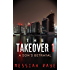 THE TAKEOVER: A SONS BETRAYAL (THE TAKEOVER: A NOVELLA Book 1)