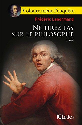 Ne Tirez Pas Sur Le Philosophe Romans Historiques French