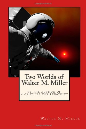a summary of a canticle for lebowitz by walter m miller jr I was also reminded a bit of miller's a canticle for lebowitz and i had  a canticle for leibowitz by walter m miller jr  walter m miller, jr cormac mccarthy.