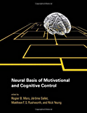 Neural Basis of Motivational and Cognitive Control (MIT Press)