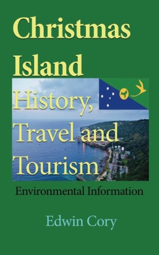 Christmas Island History, Travel and Tourism: Environmental Information
