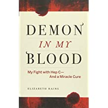 Demon in My Blood: My Fight with Hep C—and a Miracle Cure (Hepatitis C)
