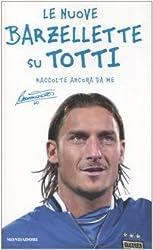 Le nuove barzellette su Totti (raccolte ancora da me) (Biblioteca umoristica Mondadori)