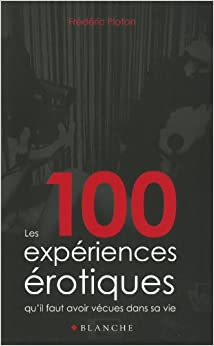 100 EXPERIENCES EROTIQUES QU'I