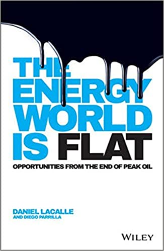 The Energy World is Flat: Opportunities from the End of Peak ...