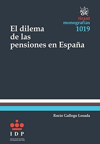 El Dilema de las Pensiones en España (Monografías): Amazon.es: Gallego Losada, Rocío: Libros