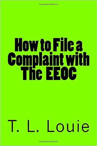 How to File a Complaint With The EEOC (volume): T L  Louie